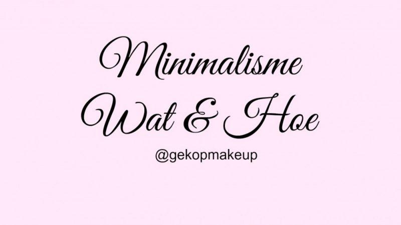 Minimalisme wat en hoe
