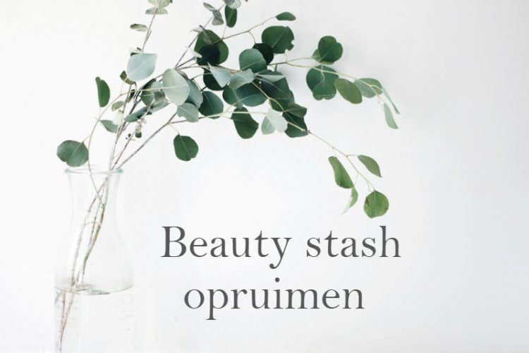 Beauty stash opruimen