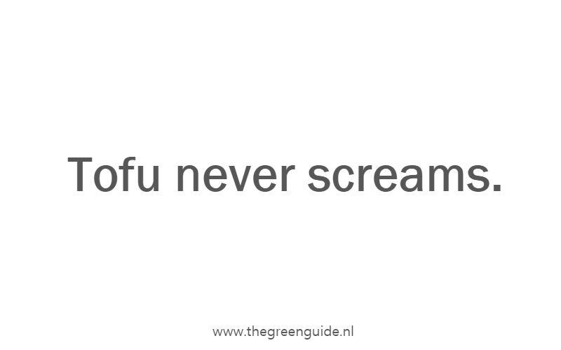 Tofu never screams